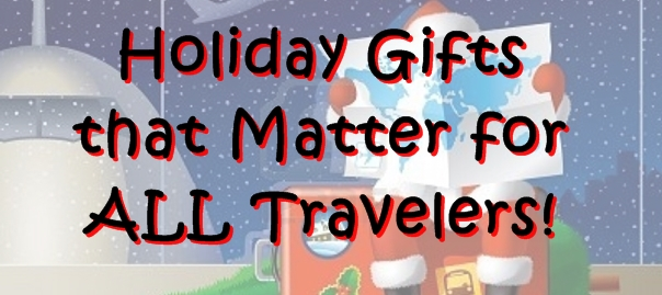Holiday Gifts that Matter for ALL Travelers! - Behind The Buy